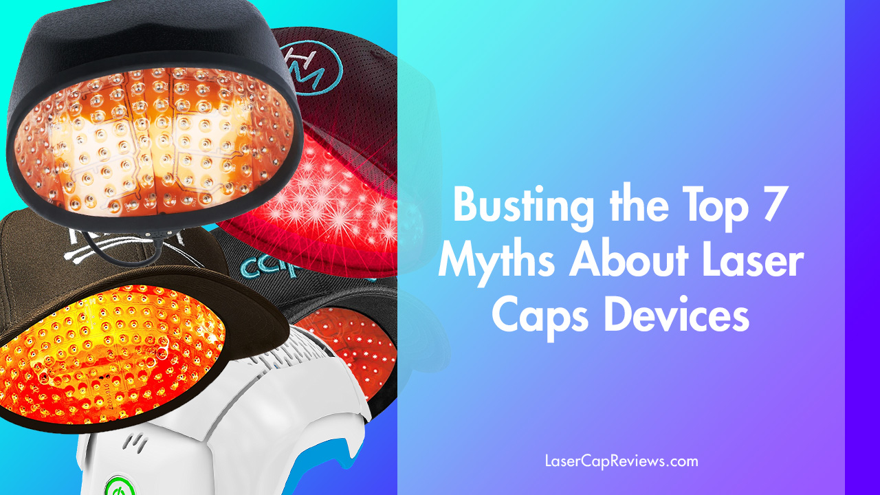 Top Myths About Laser Cap Hair Growth Devices